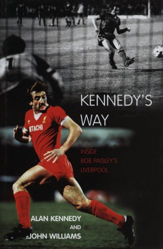 Kennedy's Way Inside Bob Paisley's Liverpool