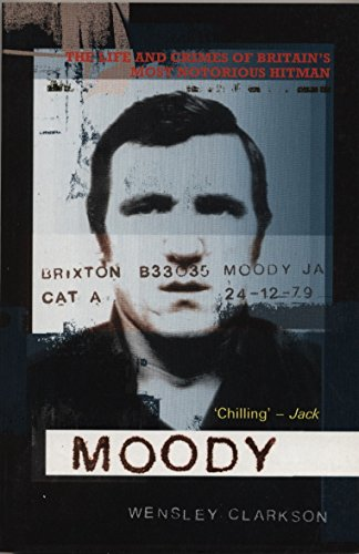9781840188912: Moody: The Life and Crimes of Britain's Most Notorious Hitman