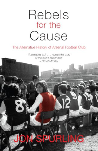 9781840189001: Rebels for the Cause: The Alternative History of Arsenal Football Club