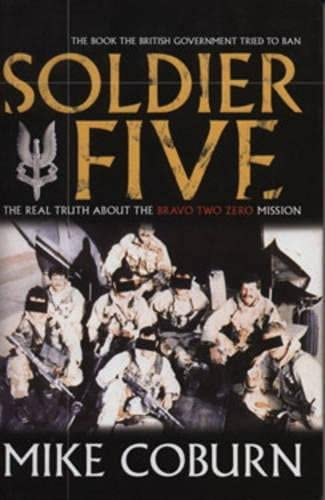 9781840189070: Soldier Five: The Real Truth About The Bravo Two Zero Mission