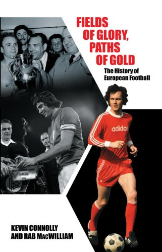 9781840189131: Fields of Glory, Paths of Gold: The History of European Football