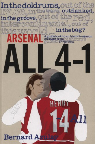 9781840189162: Arsenal All 4-1: A Guidebook to an Historic Season Straight from Highbury's Gooner Grapevine