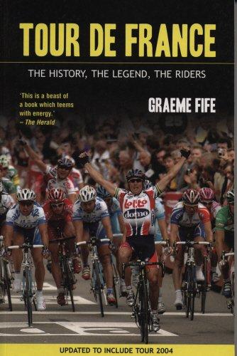 Tour de France: The History, the Legend,: Graeme Fife