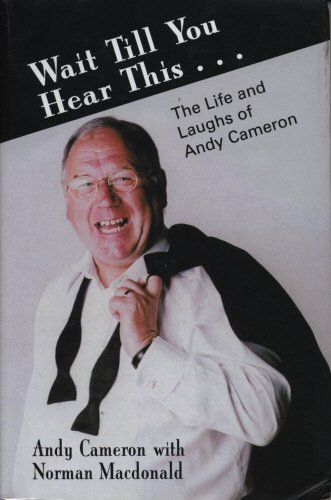 Wait 'Til You Hear This . .: Andy Cameron, Norman