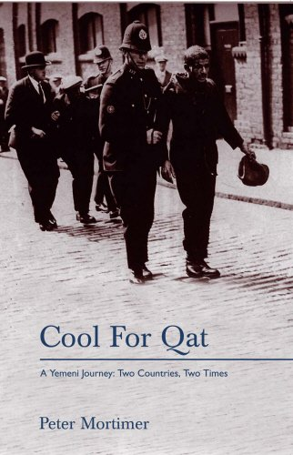 Cool for Qat: A Yemeni Journey: Two Countries, Two Times: Peter Mortimer