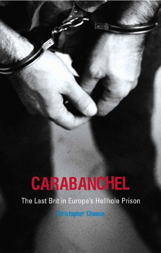 9781840189674: Carabanchel: The Last Brit in Europe's Hellhole Prison