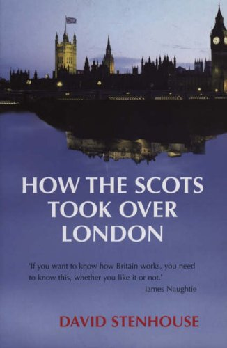 9781840189810: How the Scots Took Over London
