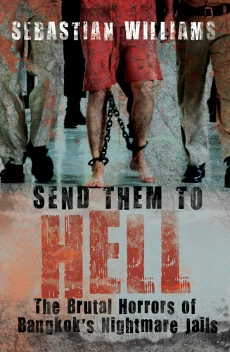9781840189919: Send Them to Hell: The Brutal Horrors of Bangkok's Nightmare Jails