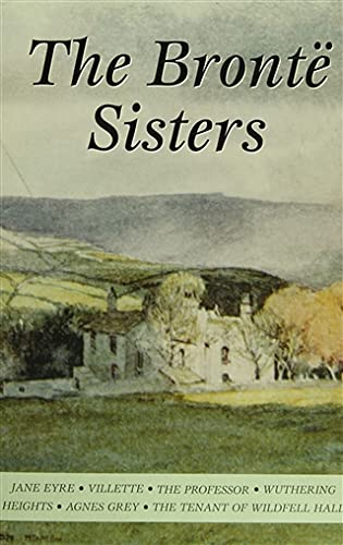 Selected Works of the Bronte Sisters (Wordsworth: Charlotte Bronte, Emily
