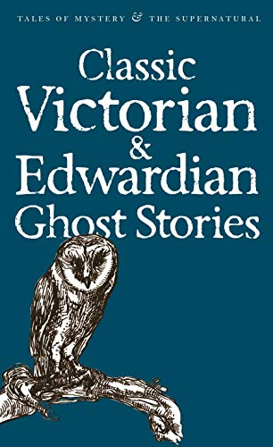 9781840220667: Classic Victorian and Edwardian Ghost Stories (Wordsworth Mystery & Supernatural) (Tales of Mystery & The Supernatural)