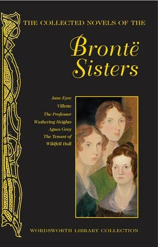 9781840220759: The Collected Novels of The Bronte Sisters (Wordsworth Library Collection)