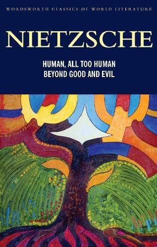 9781840220834: All Too Human/Beyond Good & Evil (Wordsworth Classics of World Literature)