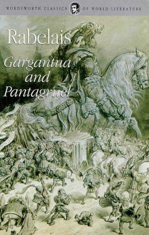 Gargantua & Pantagruel (Wordsworth Classics of World Literature) (9781840221077) by Francois Rabelais