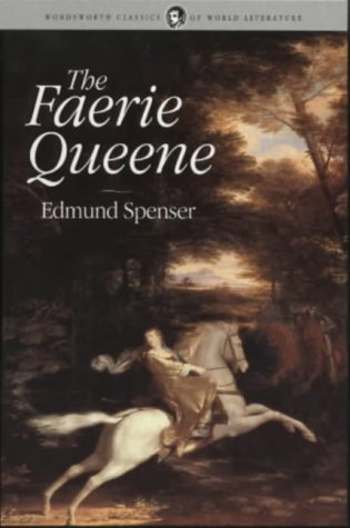 The Faerie Queene (Wordsworth Classics of World: Spenser, Edmund