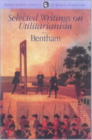 Selected Writings on Utilitarianism.: Bentham, Jeremy (Introduction: Ross Harrison)