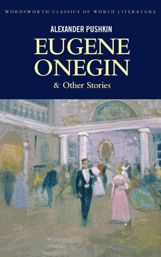 9781840221367: Eugene Onegin & Four Tales from Russia's Souther Frontier: A Prisoner in the Caucasus; The Fountain of Bahchisaray; Gypsies; Poltava (Wordsworth Classics of World Literature)