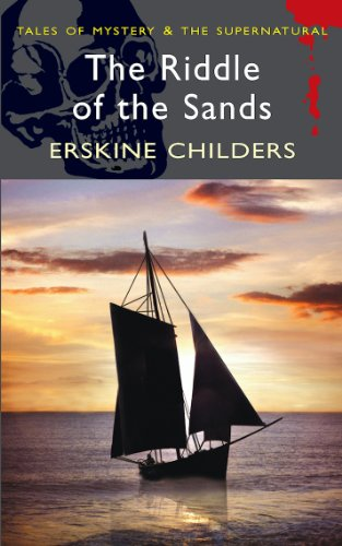 The Riddle of the Sands (Tales of: Erskine Childers