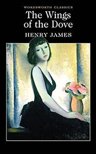 The Wings of the Dove (Wordsworth Classics): James, Henry