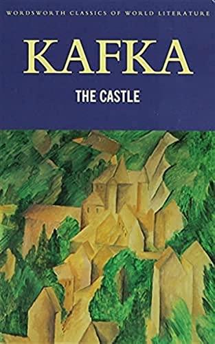 9781840221824: The Castle (Wordsworth Classics of World Literature)