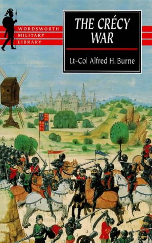 9781840222104: The Crecy War: A Military History of the Hundred Years War from 1337 to the Peace of Bretigny, 1360