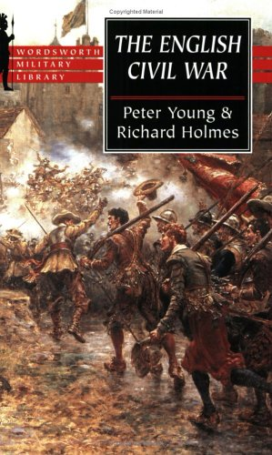 9781840222227: The English Civil War: A Military History of Three Civil Wars, 1642-51 (Wordsworth Military Library)