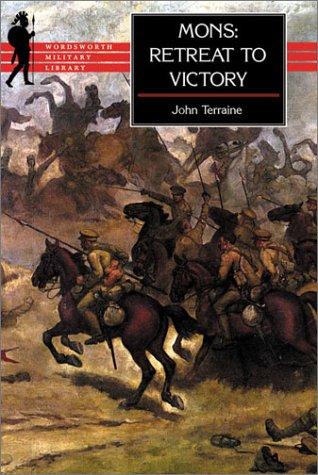 Mons: The Retreat to Victory (Wordsworth Military: Terraine, John