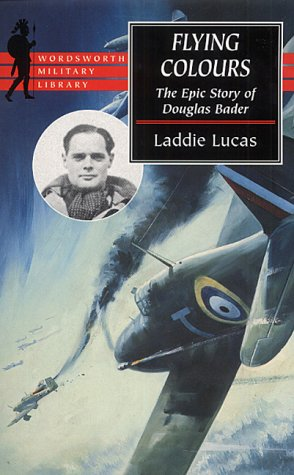 9781840222487: Flying Colours: The Epic Story of Douglas Bader (Wordsworth Military Library)