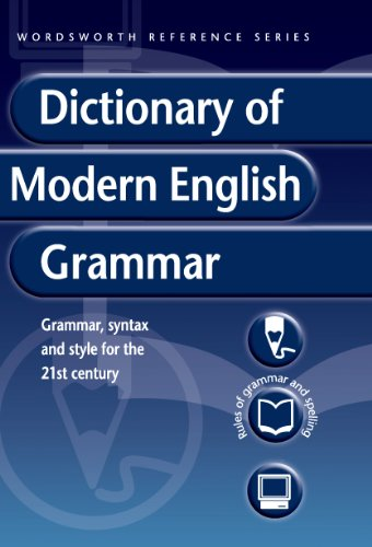 Dictionary of Modern English Grammar (Wordsworth Reference): Ned Halley