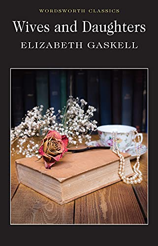 Wives and Daughters: Gaskell, Elizabeth