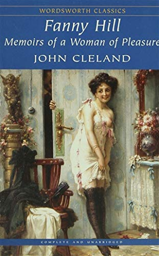 9781840224177: Fanny Hill: Memoirs of a Woman of Pleasure: Or Memoirs of a Woman of Pleasure (Wordsworth Classics)