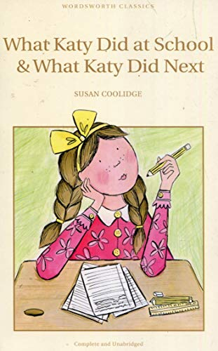 9781840224375: What Katy Did at School & What Katy Did Next (Wordsworth Children's Classics)