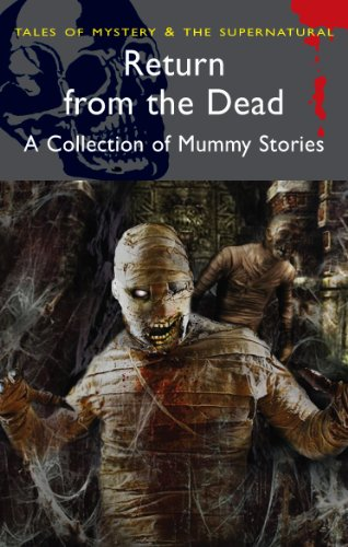 9781840224528: Return from the Dead: A Collection of Mummy Stories (Wordsworth Classics)