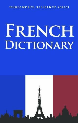 French Dictionary (Wordsworth Reference): Wordsworth Editions Ltd