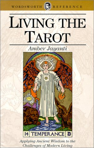 Living the Tarot (4th Edition) (Wordsworth Reference): Jayanti, Amber