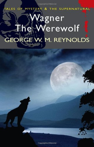 9781840225303: Wagner the Werewolf (Wordsworth Mystery & the Supernatural) (Tales of Mystery & the Supernatural)