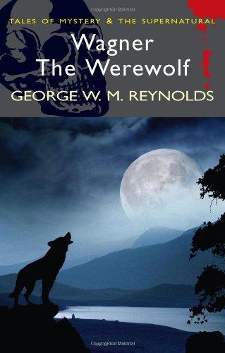 9781840225303: Wagner the Werewolf (Wordsworth Mystery & Supernatural) (Tales of Mystery & the Supernatural)