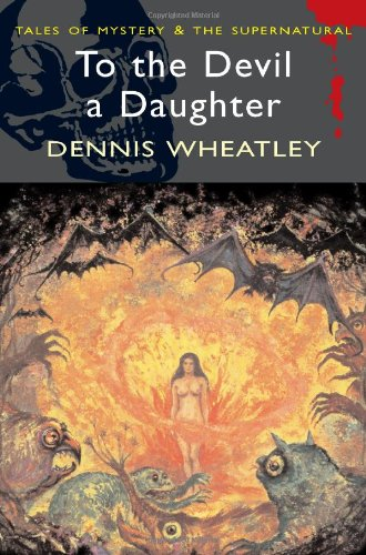 9781840225440: To the Devil a Daughter (Wordsworth Mystery & Supernatural) (Tales of Mystery & the Supernatural)