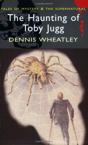 The Haunting of Toby Jugg (Wordsworth Mystery: Dennis Wheatley