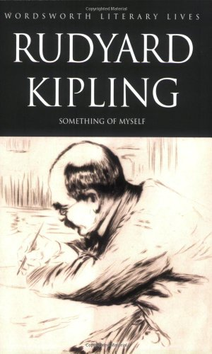 9781840225679: Rudyard Kipling (Something of Myself) (Wordsworth Literary Lives)