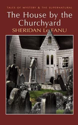 9781840225747: House by the Churchyard (Tales of Mystery & the Supernatural)