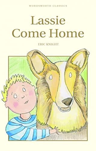 Lassie Come-Home (Wordsworth Children's Classics): Eric Knight