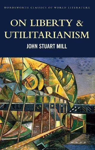 9781840225969: On Liberty & Utilitarianism (Classics of World Literature)