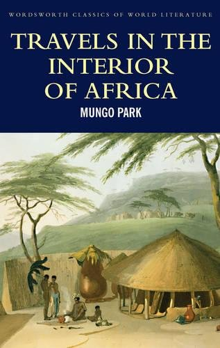 9781840226010: Travels in the Interior of Africa (Wordsworth Classics of World Literature)