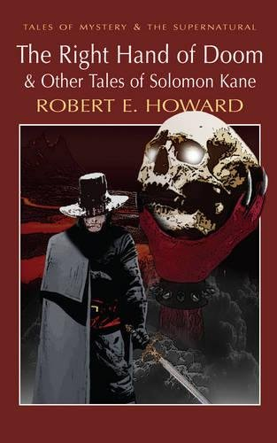 9781840226119: The Right Hand of Doom and Other Tales of Solomon Kane (Wordsworth Mystery & Supernatural) (Tales of Mystery & the Supernatural)
