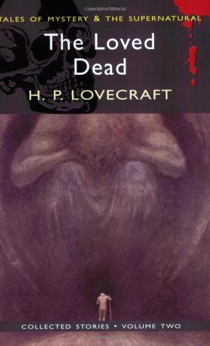 9781840226225: The Loved Dead: Collected Short Stories Vol II (Wordsworth Mystery & Supernatural)