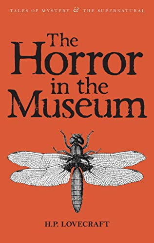 The Horror In The Museum. Collected Short Stories - Volume 2 (Tales of Mystery & the ...