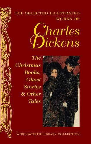 The Selected Illustrated Works of Charles Dickens: Charles Dickens