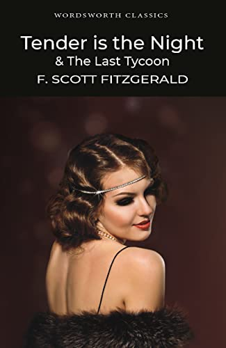 9781840226638: Tender is the Night and The Last Tycoon (Wordsworth Classics)