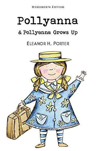 9781840226751: Pollyanna and Pollyanna Grows Up (Wordsworth Classics)