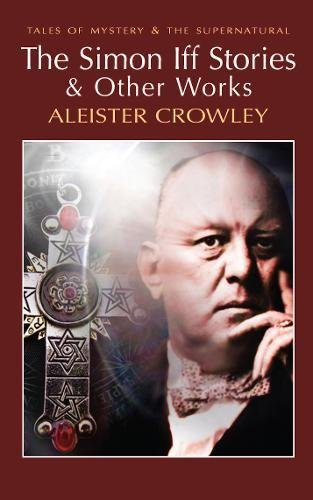 Simon Iff Stories and Other Works (Tales: Aleister Crowley